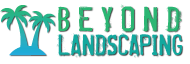 Beyond Landscaping